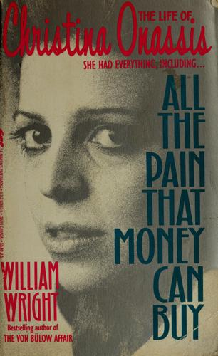 All the pain that money can buy by Wright, William