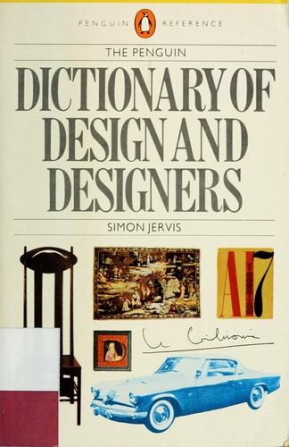 Dictionary of Design and designers, The Penguin (Penguin Reference Books) by Simon Jervis