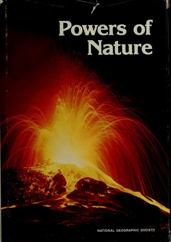 Powers of nature by National Geographic Society (U.S.). Special Publications Division
