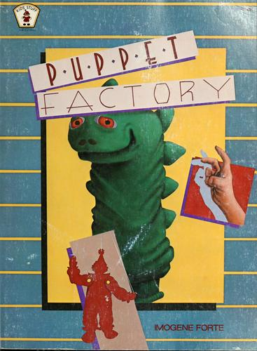 The puppet factory by Imogene Forte