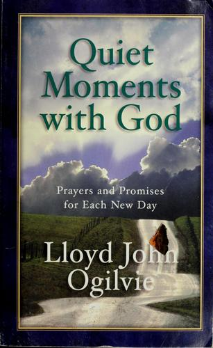 Quiet Moments With God by Lloyd John Olgilvie