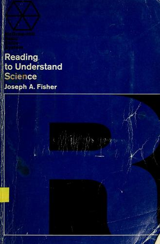 Reading to understand science by Joseph A. Fisher