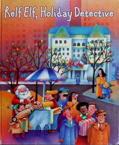 Relf elf, holiday detective by Suzanne Weyn