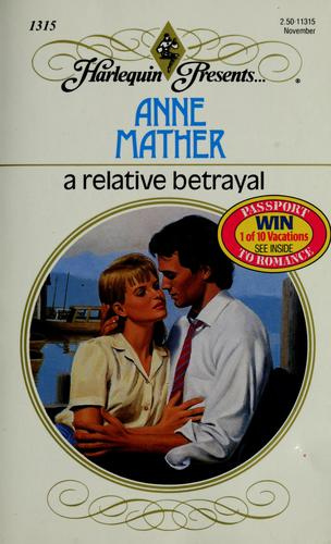 A Relative Betrayal by Anne Mather