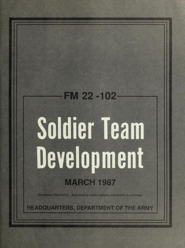 Soldier team development by United States. Dept. of the Army.