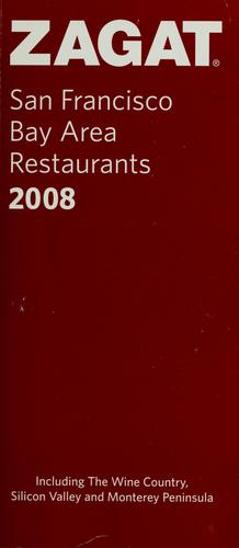 Zagat San Francisco Bay Area Restaurants 2008 by Zagat Survey (Firm)