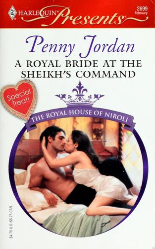 A Royal Bride At The Sheikh's Command (Harlequin Presents)