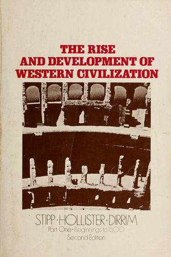 The rise and development of Western civilization by John L. Stipp