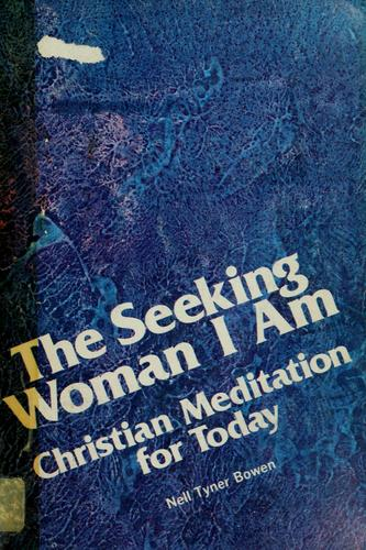 The seeking woman I am by Nell Tyner Bowen