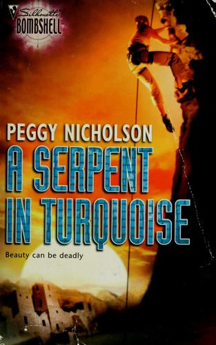 A Serpent In Turquoise (Silhouette Bombshell) by Peggy Nicholson