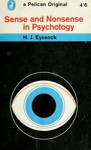 Sense and nonsense in psychology by Eysenck, H. J.