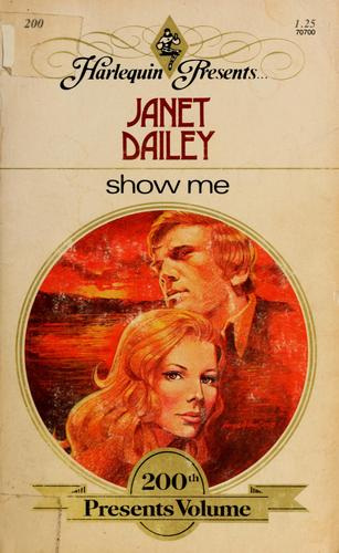 Show me by Janet Dailey