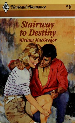 Stairway To Destiny by Miriam MacGregor