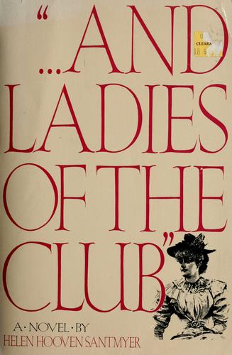 """... And ladies of the club"" by Helen Hooven Santmeyer."