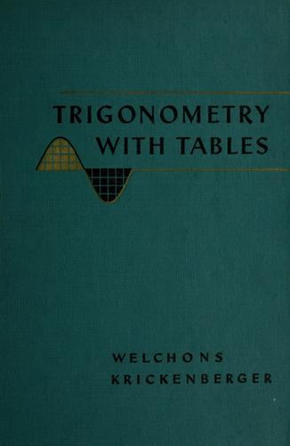 Trigonometry with tables by A. M. Welchons