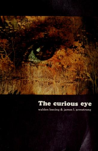 The curious eye by Walden Leecing