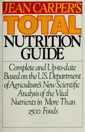 Jean Carper's total nutrition guide by Jean Carper