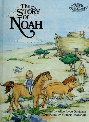 The Story of Noah (Alice in Bibleland Storybooks) by Alice Joyce Davidson
