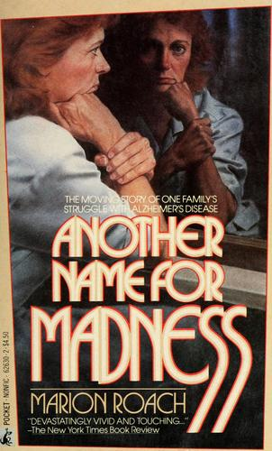 Another name for madness by Marion Roach
