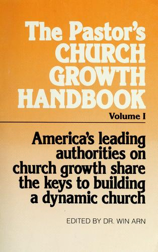 The Pastor's church growth handbook by edited by Win Arn.