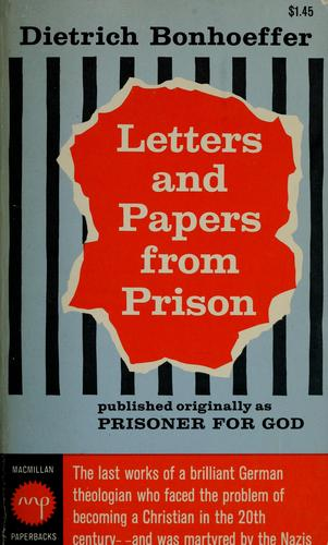 Letters and papers from prison by Dietrich Bonhoeffer
