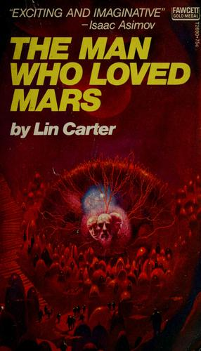 The man who loved Mars by Lin Carter