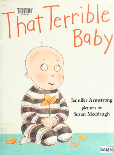 That terrible baby by Jennifer Armstrong