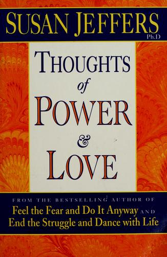 Thoughts of power and love by Susan J. Jeffers
