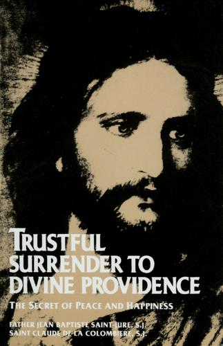Trustful surrender to divine providence by Saint-Jure Jean B