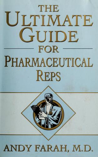 The ultimate guide for pharmaceutical reps by Andy Farah