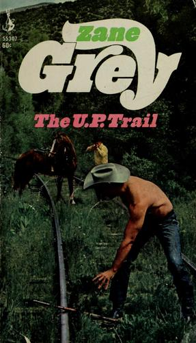 The U.P. trail by Zane Grey