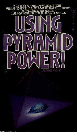 Using pyramid power! by James Wyckoff