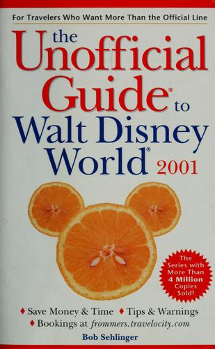 The unofficial guide to Walt Disney World 2001 by Menasha Ridge