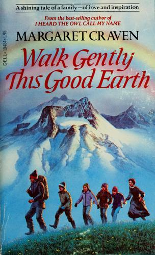 Walk Gently This Good Earth by Margaret Craven