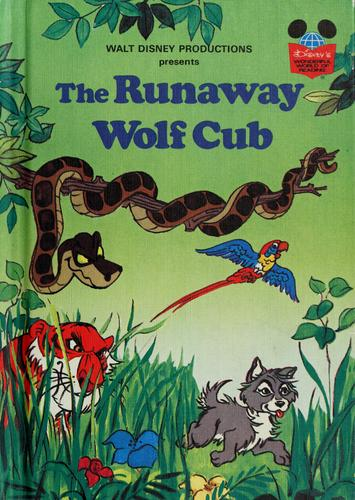 Walt Disney Productions presents The runaway wolf cub by Walt Disney Productions