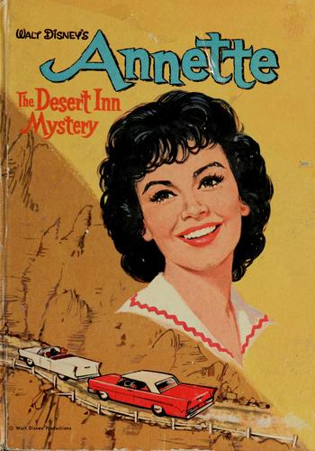 Walt Disney's Annette, The Desert Inn Mystery by Doris Schroeder
