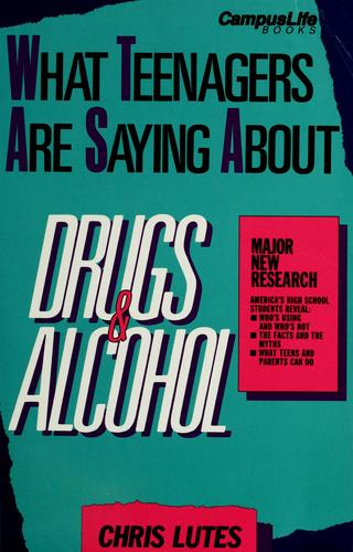 What teenagers are saying about drugs & alcohol by Chris Lutes
