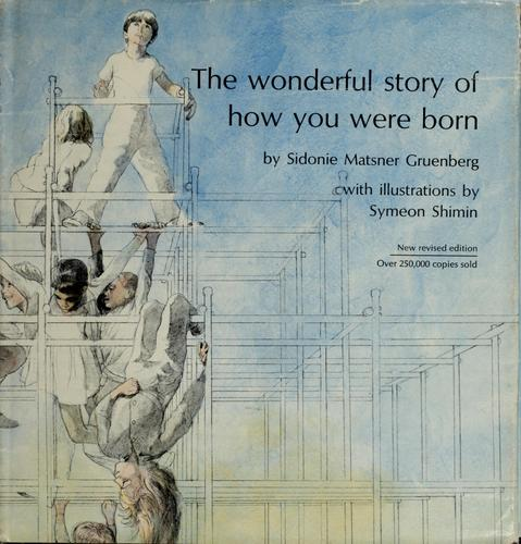 Wonderful story of how you were born by Sidonie Matsner Gruenberg