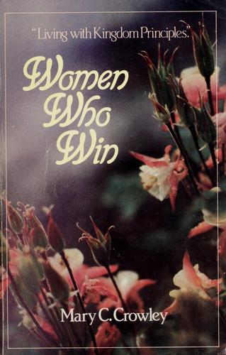 Women who win by Mary C. Crowley, Allan C. Emery