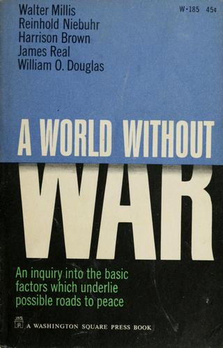 A World without war by Walter Millis