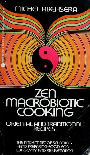 Zen macrobiotic cooking by Michel Abehsera