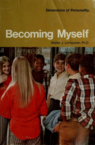 Becoming myself by Walter J. Limbacher