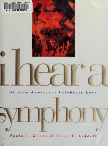 I hear a symphony by edited by Paula L. Woods and Felix H. Liddell.