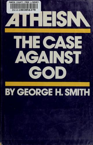 Atheism by George H Smith
