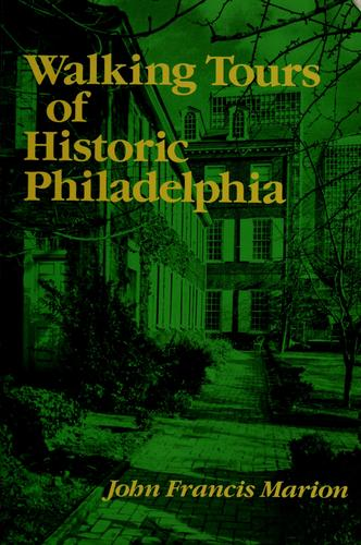 Walking tours of historic Philadelphia by John Francis Marion
