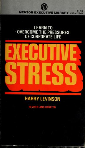 Executive stress by Harry Levinson