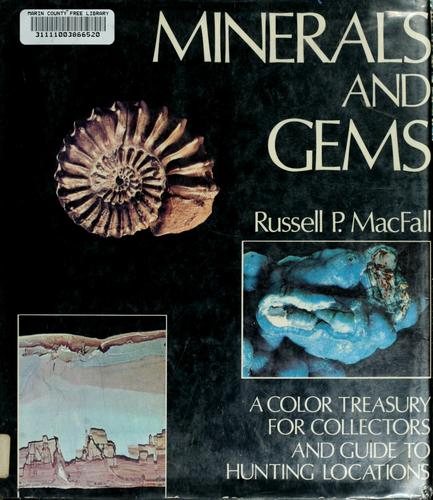 Minerals and gems by Russell P. MacFall.