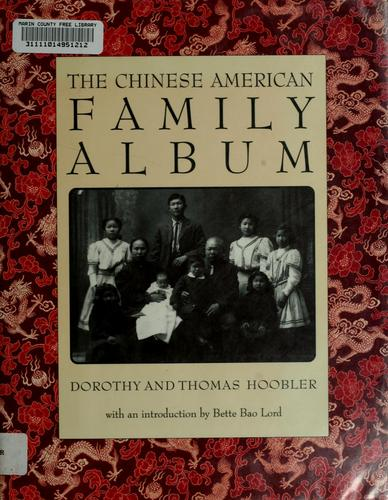 The Chinese American family album by Dorothy Hoobler