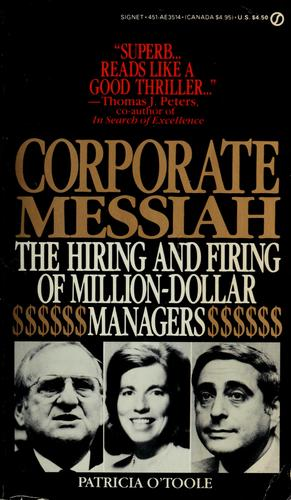Corporate messiah by Patricia O'Toole