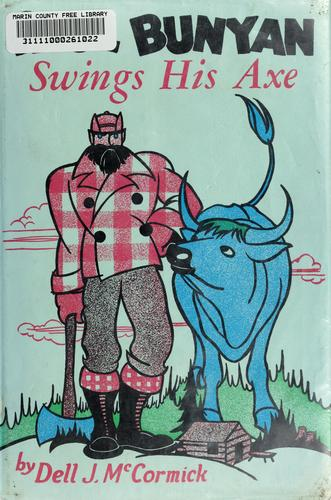 Paul Bunyan swings his axe by McCormick, Dell J.